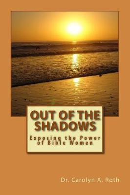 Out of the Shadows by Dr Carolyn a Roth image