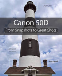 Canon 50D: From Snapshots to Great Shots by Jeff Revell image