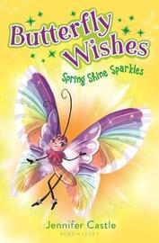 Butterfly Wishes: Spring Shine Sparkles by Jennifer Castle image