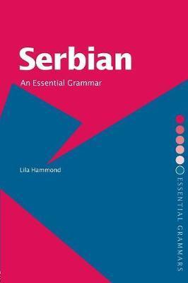 Serbian: An Essential Grammar by Lila Hammond image