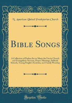 Bible Songs by N American United Presbyterian Church image