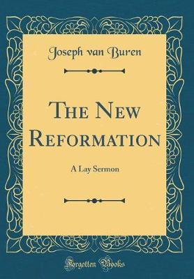 The New Reformation by Joseph Van Buren