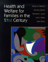 Health and Welfare for Families in the 21st Century by Helen M. Wallace image