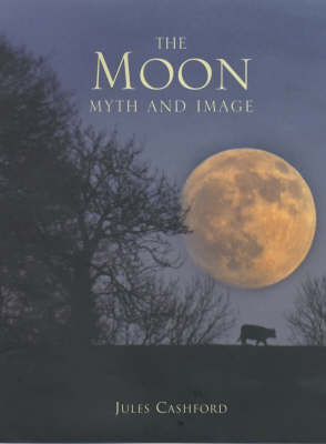 The Moon: Myth and Image by Jules Cashford image