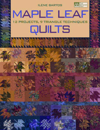 Maple Leaf Quilts: 12 Projects, 9 Triangle Techniques by Ilene Bartos image