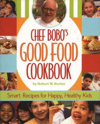 Chef Bobo's Good Food Cookbook by Robert W. Surles image