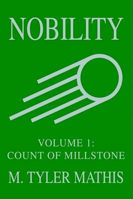 Nobility: Volume 1: Count of Millstone by M. Tyler Mathis image