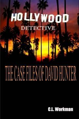 The Casefiles Of David Hunter by C., L. Workman image