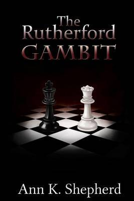 The Rutherford Gambit by Ann K Shepherd image