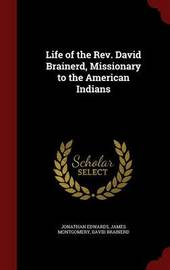 Life of the REV. David Brainerd, Missionary to the American Indians by Jonathan Edwards image