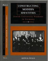 Constructing Modern Identities by Keith H. Pickus