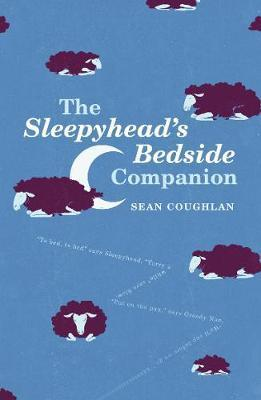 The Sleepyhead's Bedside Companion by Sean Coughlan