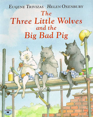 The Three Little Wolves and the Big Bad Pig by Eugene Trivizas image