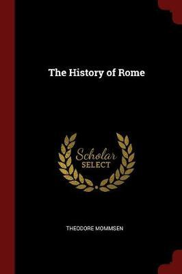 The History of Rome by Theodore Mommsen