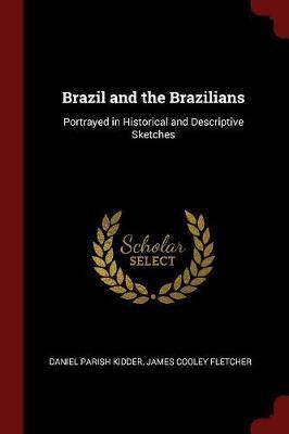 Brazil and the Brazilians by Daniel Parish Kidder image