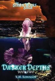 Darker Depths by K M Robinson
