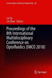 Proceedings of the 8th International Multidisciplinary Conference on Optofluidics (IMCO 2018)