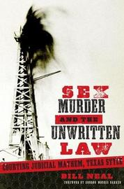 Sex, Murder, and the Unwritten Law by Bill Neal image