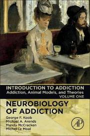 Introduction to Addiction: Volume 1 by George F Koob