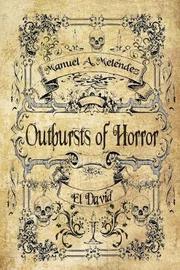 Outbursts of Horror by El David