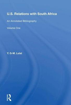 U.S. Relations With South Africa by Y.G-.M. Lulat