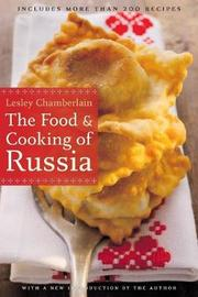 The Food and Cooking of Russia by Lesley Chamberlain