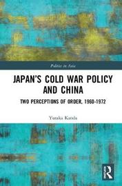 Japan's Cold War Policy and China by Yutaka Kanda image