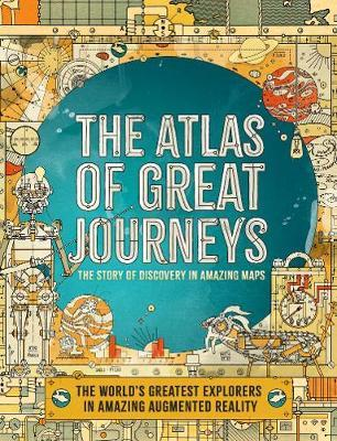 The Atlas of Great Journeys by Philip Steele