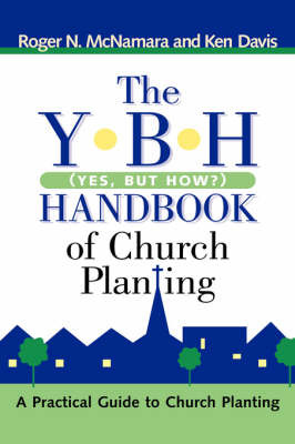 The Y-B-H Handbook of Church Planting (Yes, But How?) by Roger, N McNamara image