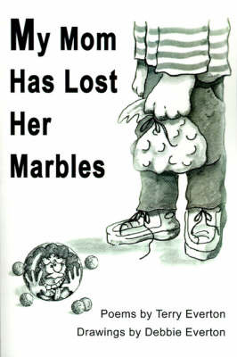 My Mom Has Lost Her Marbles by Terry Everton image