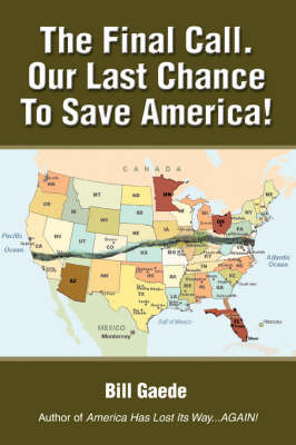 The Final Call. Our Last Chance to Save America! by Bill Gaede image