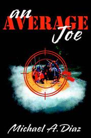 An Average Joe by Michael A Diaz