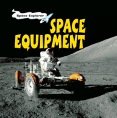 Hye Space Explorer: Space Equipment Paperback by Patricia Whitehouse image
