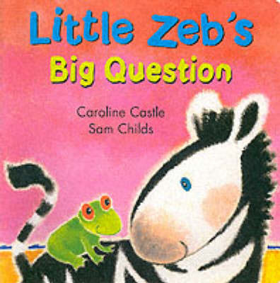 Little Zeb's Question by Caroline Castle