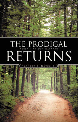 The Prodigal Returns by Ernest, T Davis II