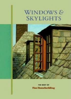 """Windows and Skylights by """"Fine Homebuilding"""""""