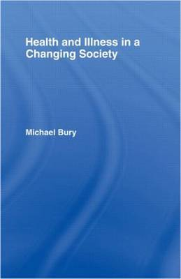 Health and Illness in a Changing Society by Michael Bury image