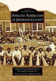 African Americans of Jefferson County by Jefferson County Black History Preservat