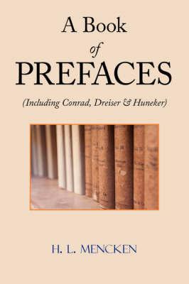 A Book of Prefaces (Including Conrad, Dreiser & Huneker) by H.L. Mencken