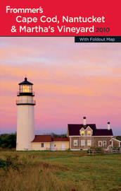 Frommer's Cape Cod, Nantucket and Martha's Vineyard: 2010 by Laura M Reckford image