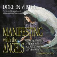 Manifesting with the Angels: Allowing Heaven to Help You While You Fulfill Your Life's Purpose by Doreen Virtue image
