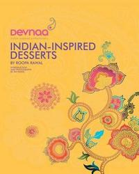 Devnaa Indian-Inspired Desserts by Roopa Rawal