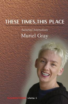 These Times, This Place by Muriel Gray image