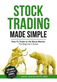 Stock Trading Made Simple by Sankar Sharma