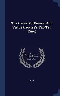 The Canon of Reason and Virtue (Lao-Tze's Tao Teh King) image