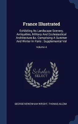 France Illustrated by George Newenham Wright image