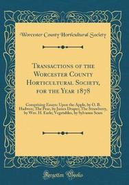 Transactions of the Worcester County Horticultural Society, for the Year 1878 by Worcester County Horticultural Society image