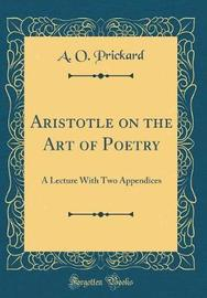 Aristotle on the Art of Poetry by A O Prickard image