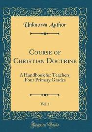 Course of Christian Doctrine, Vol. 1 by Unknown Author image