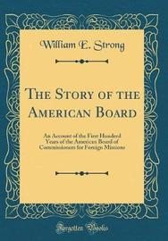The Story of the American Board by William E Strong image